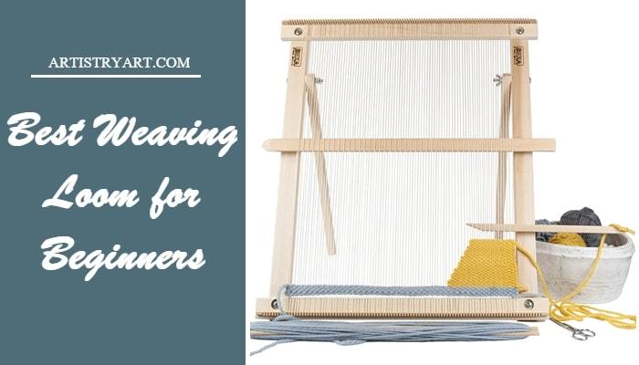 Best Weaving Loom for Beginners