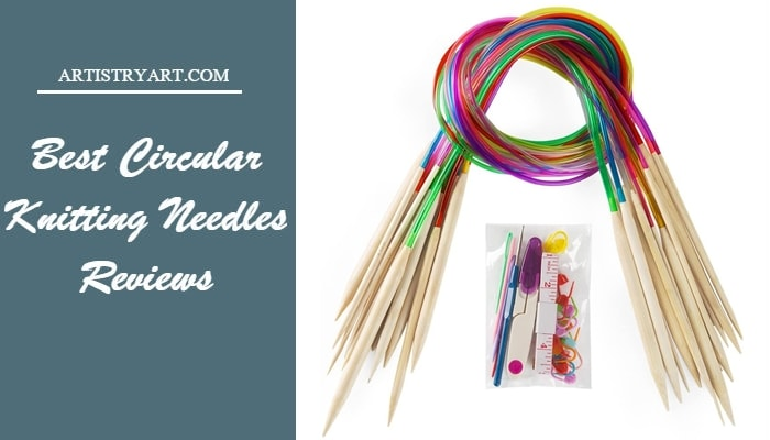 Best Circular Knitting Needles Reviews